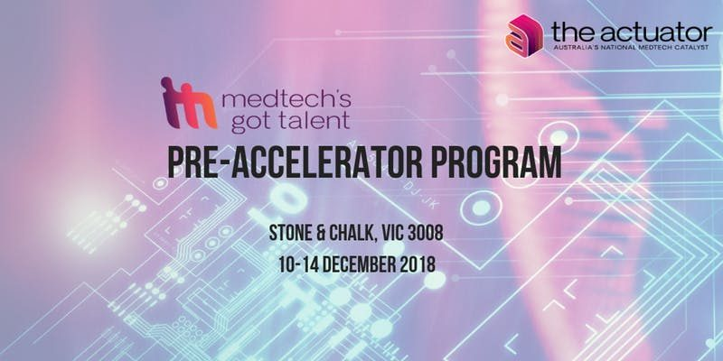Branding image for the Medtech's got talent Pre-accelerator program, 10 to 14 December 2018